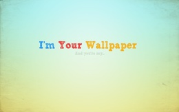 3d обои Im Your Wallpaper And youre my...  прикольные